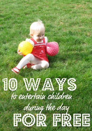 10 ways 1 text 300x425 10 Ways to Entertain Children During the Day   For Free!