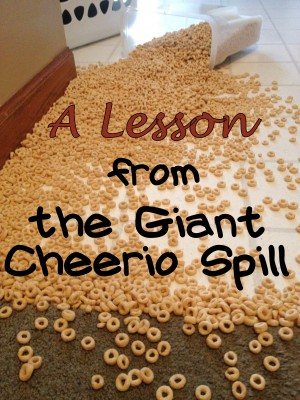 lesson 300x400 A Lesson from the Giant Cheerio Spill