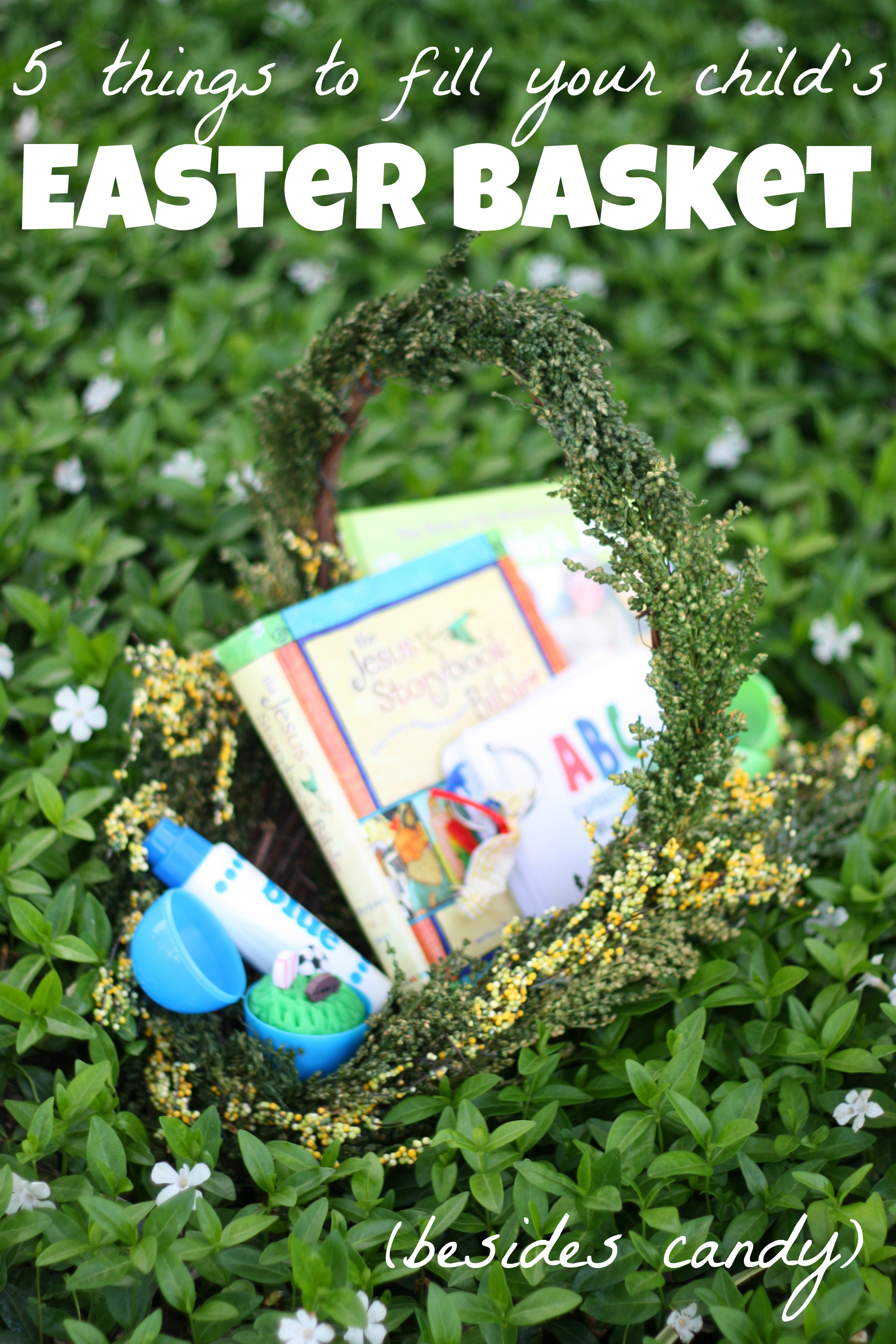5 Things to Fill Your Child's Easter Basket (besides candy)