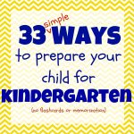 33 Simple Ways to Prepare Your Child for Kindergarten 150x150 Homeschool Preschool
