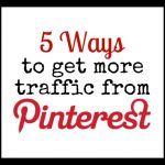 5 Ways to Get More Traffic from Pinterest2 150x150 Blogging Tips from an Accidental Blogger