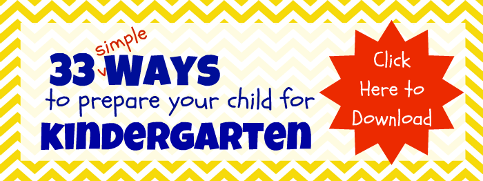 Click to Download 33 Ways to Prepare Your Child for Kindergarten