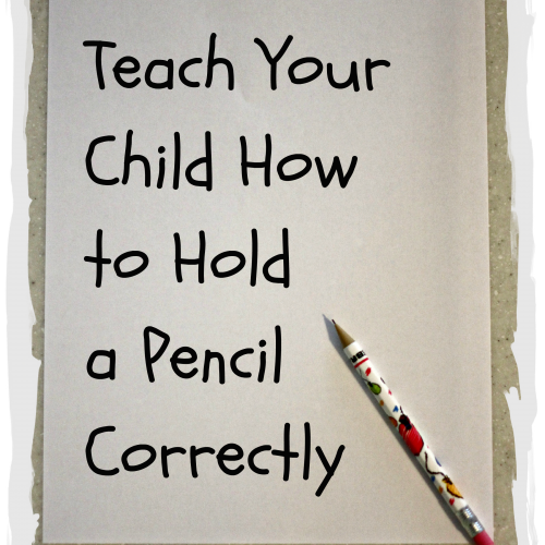 How To Teach A Child To Hold A Pencil