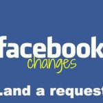 Facebook Changes and a Request