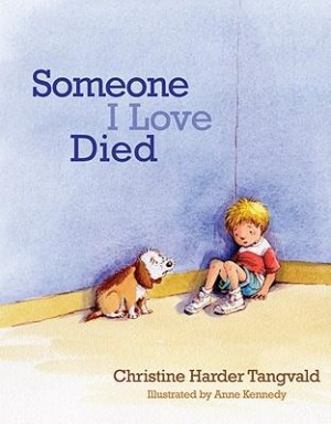 Someone I Love Died 300x384 5 Childrens Books that Deal with Death, Loss and Grief