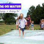 Walking on Water (Running, Jumping & Dancing too)