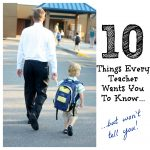 10 Things Every Teacher Wants You to Know…But Won't Tell You