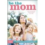 """""""Be the Mom"""":  Our Next Book Club Pick"""