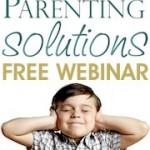 Positive Parenting Solutions Free Webinar 150x150 Free Webinar:  Get Kids to Listen Without Nagging, Reminding or Yelling