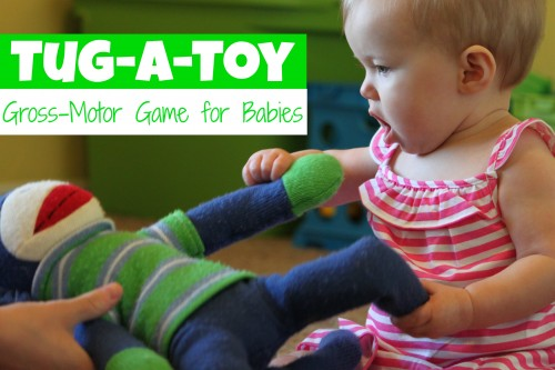 Tug A Toy Gross Motor Game For Babies I Can Teach My Child