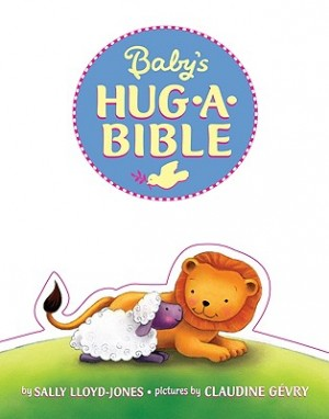 Babys Hug a Bible 300x382 The Best Bibles for Babies, Toddlers, & Preschoolers