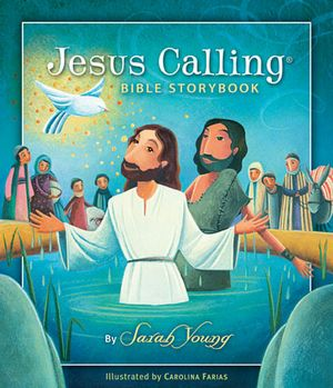 Jesus Calling Bible Storybook The Best Bibles for Babies, Toddlers, & Preschoolers