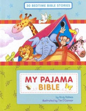 My Pajama Bible 300x385 The Best Bibles for Babies, Toddlers, & Preschoolers
