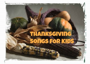 Thanksgiving Songs for Kids Show and Share Saturday Link Up!