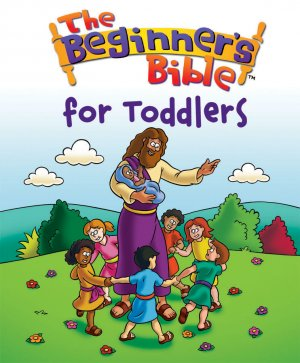 The Beginners Bible for Toddlers The Best Bibles for Babies, Toddlers, & Preschoolers