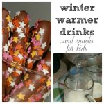 Winter Warmer Drinks and Snacks for Kids