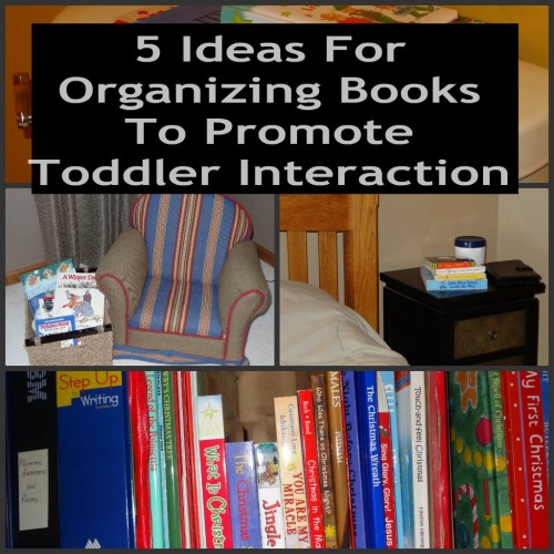 5 Ideas for organizing books to promote toddler inteaction from Growing Book by Book 500x500 Show and Share Saturday Link Up!