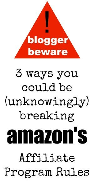 Blogger Beware 3 Ways You Could be Breaking Amazons Affiliate Program Rules 300x600 Blogger Beware:  3 Ways You Could Be Breaking Amazons Affiliate Program Rules