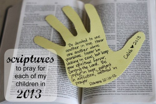 Scriptures to Pray for Each of My Children in 2013
