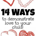 14 Ways to Demonstrate Love to Your Child 150x150 Printable Journal for Kids (Get Your Child to Communicate with You)