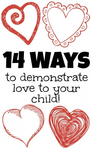 14 Ways to Demonstrate Love to Your Child 300x486 14 Ways to Demonstrate Love to Your Child