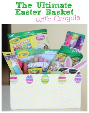 The Ultimate Easter Basket with Crayola