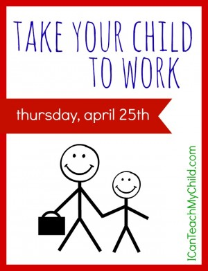 Take Your Child to Work Day is April 25th 300x392 Take Your Child to Work Day is Thursday, April 25th