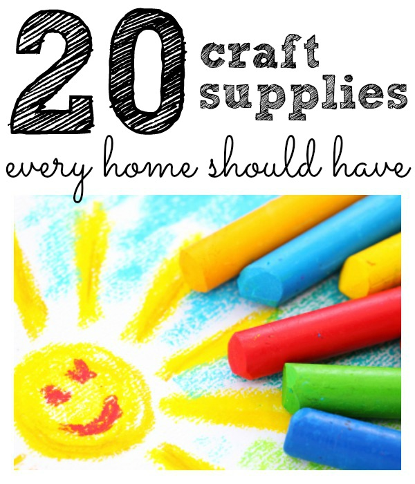 Top 20 craft supplies every home should have i can teach for What craft should i do