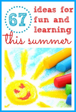 67 Ideas for Fun and Learning This Summer 300x441 67 Ideas for Fun and Learning This Summer