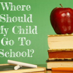 Deciding Where Your Child Should Go to School