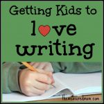 how-to-get-kids-to-love-writing-the-measured-mom1-1024x1024