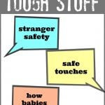 Books about the Tough Stuff:  Stranger Safety, Safe Touches, and How Babies Are Made