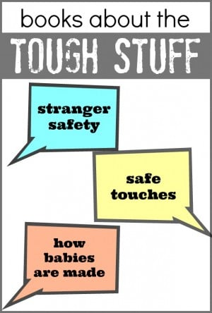 Books about the Tough Stuff 300x444 Books about the Tough Stuff:  Stranger Safety, Safe Touches, and How Babies Are Made