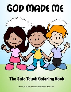God Made Me The Safe Touch Coloring Book Books about the Tough Stuff:  Stranger Safety, Safe Touches, and How Babies Are Made