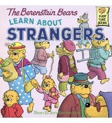 The Berenstain Bears learn about Strangers Books about the Tough Stuff:  Stranger Safety, Safe Touches, and How Babies Are Made