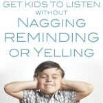 Free Webinar:  Get Kids to Listen Without Nagging, Reminding or Yelling