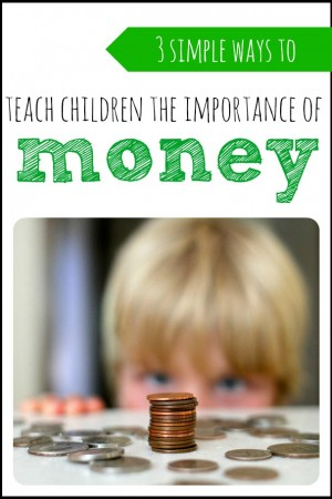 3 Ways to Teach Children the Importance of Money