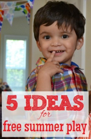 5 Ideas for Free Summer Play
