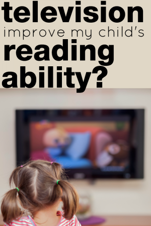 Can Watching Television Improve Your Child's Reading Ability?