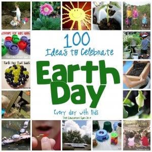100 Ways to Celebrate Earth Day Every Day with Kids form The Educators' Spin On It