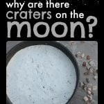 Help young children discover why there are craters on the moon with this simple science experiment great for science fairs 150x150 Science Experiments