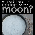 Why are there craters on the moon?