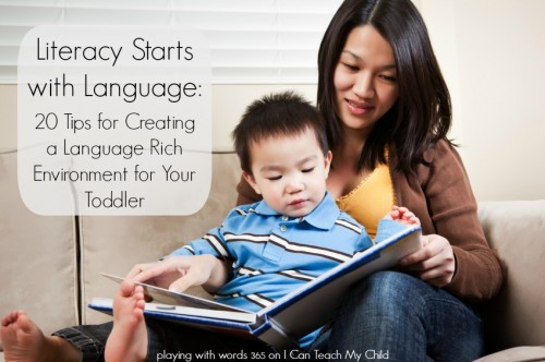 Literacy Starts with Language 500x332 20 Tips for Creating a Language Rich Environment for Your Toddler