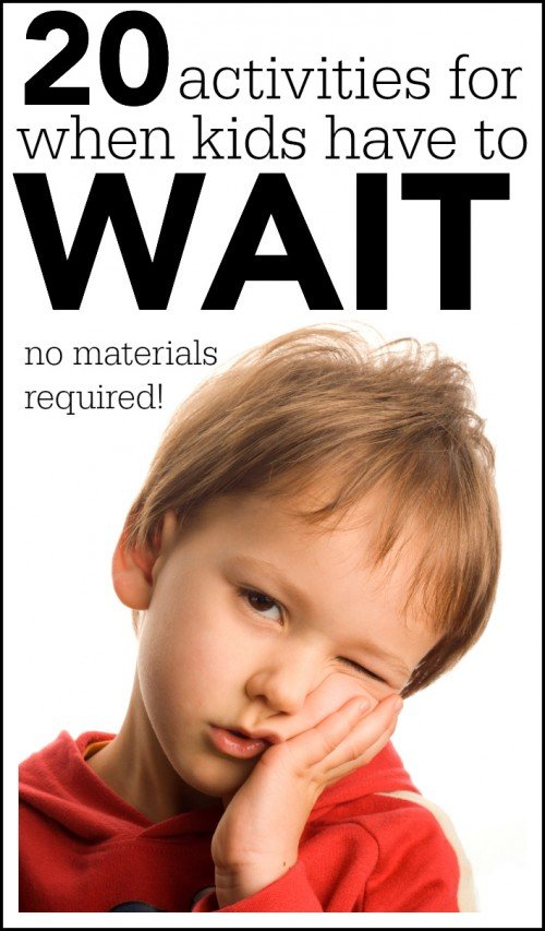 20 activities for when kids have to wait 500x853 Activities for When Kids Have to Wait (no materials required)