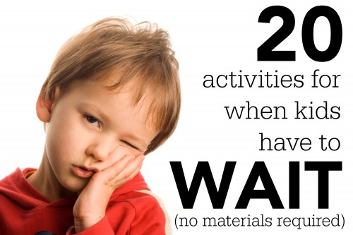 Activities when kids have to wait 500x333 Activities for When Kids Have to Wait (no materials required)