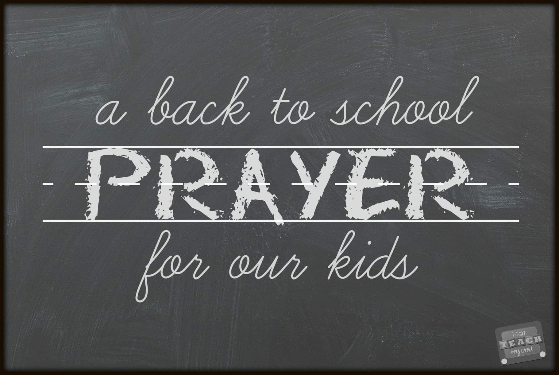 a back to school prayer for our kids i can teach my child
