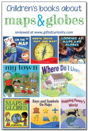 Books about maps and globes for kids Gift of Curiosity 300x447 Show and Share Saturday Link Up