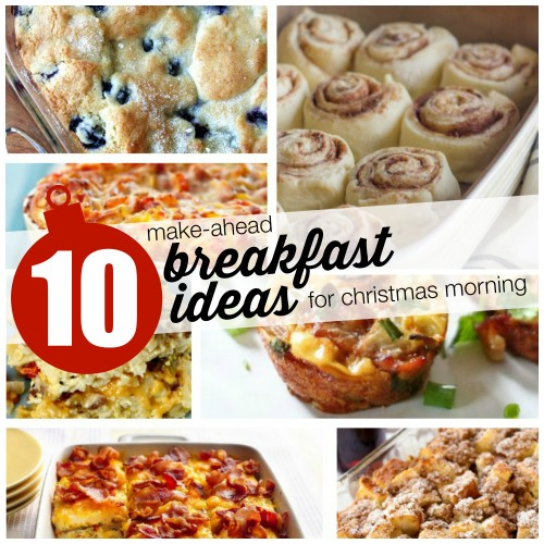 Breakfast Ideas for Christmas Morning- make them ahead of time