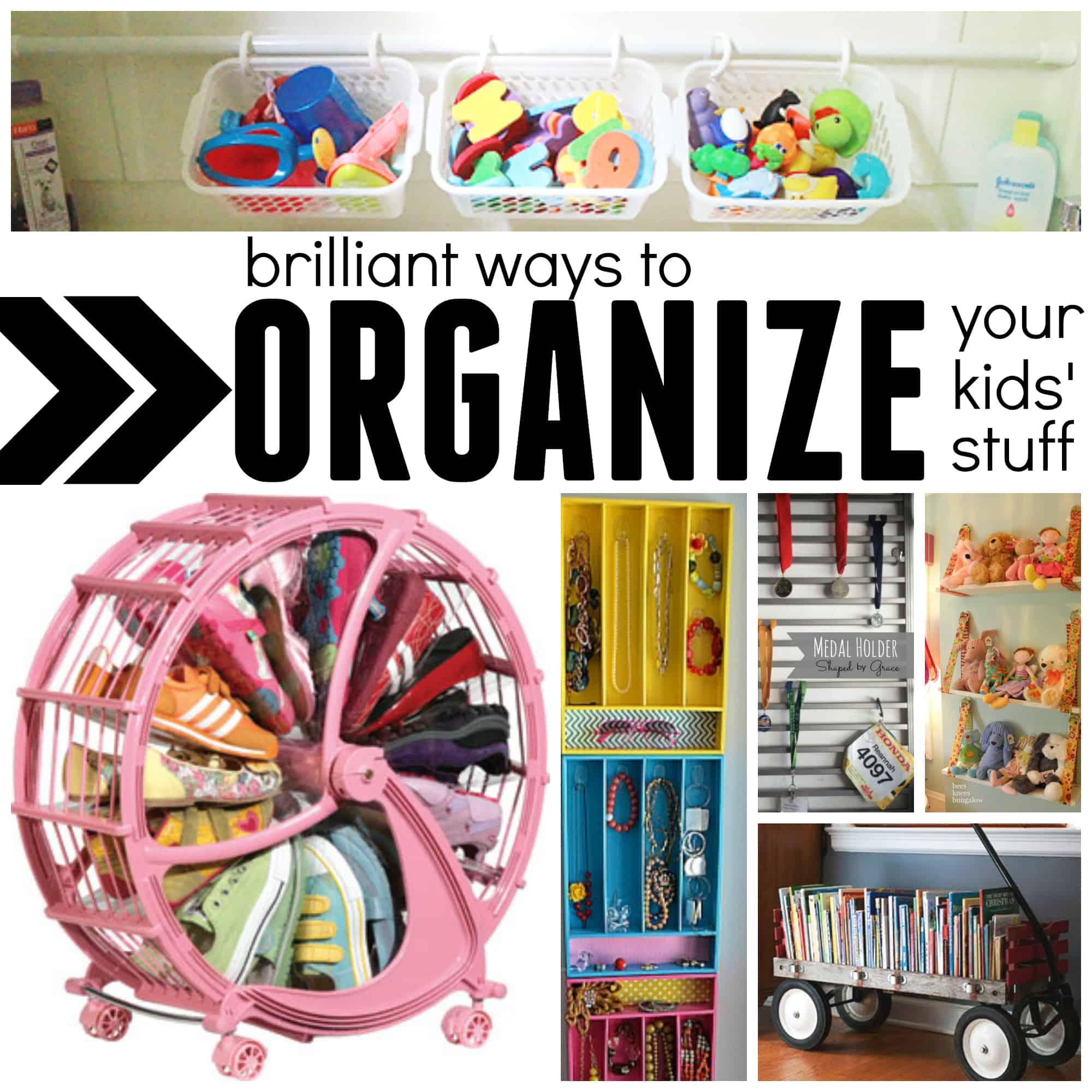 brilliant ways to organize your kids 39 stuff i can teach