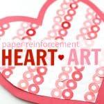 Paper Reinforcement Heart Art
